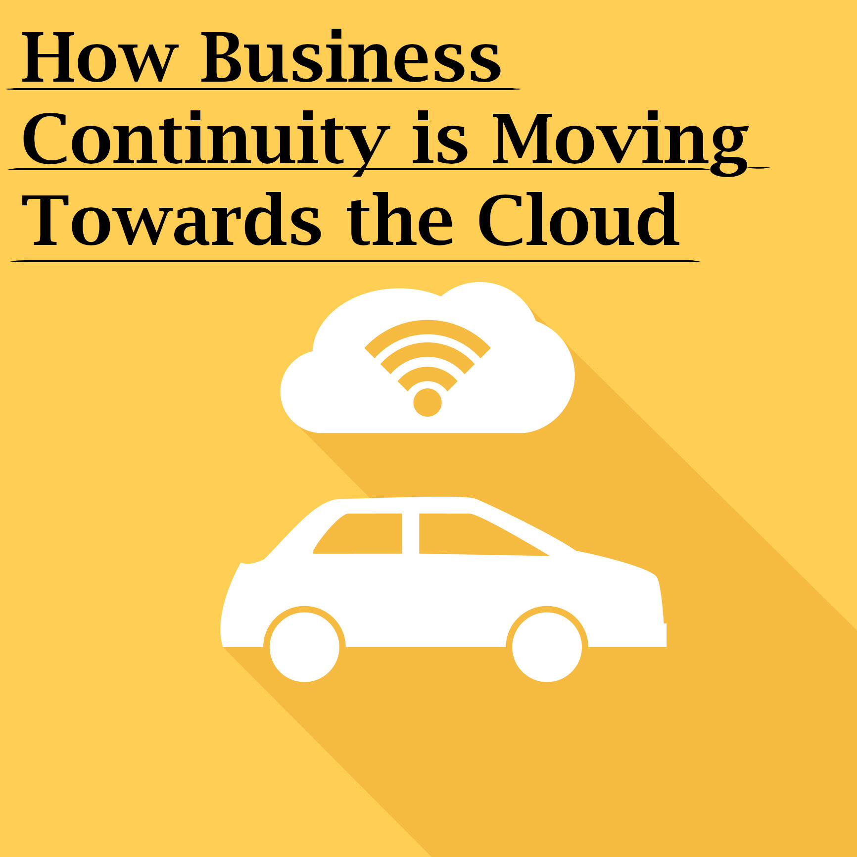Graphic of car with cloud above, text reads: How Business Continuity is moving towards the cloud.